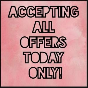 Accepting your offers today!